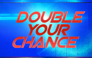 Double Your Chance