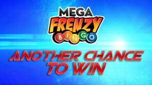 Mega Frenzy Another Chance to Win