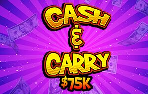 Cash & Carry $75K