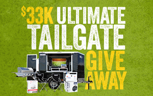 $33K ULTIMATE TAILGATE GIVEAWAY